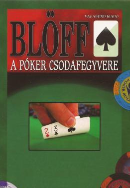 Blöff a póker csodafegyvere