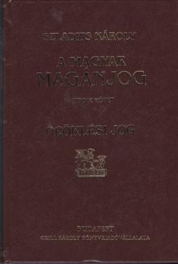 Szladits Károly : A magyar magánjog VI. rész Öröklési jog