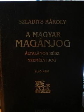 Szladits Károly : A magyar magánjog I. rész Személyi jog
