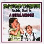 Allegra Mc Birney / Andris, Kati és a betolakodók