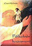 Cseri Kálmán / Fölkelvén hazament