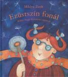 Miklya Zsolt / Ezüstszín fonál