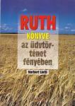 Norbert Lieth / Ruth könyve az üdvtörténet fényében