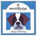 Allegra Mc Birney / A mentőkutya