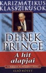 Derek Prince / A hit alapjai