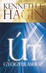 Kenneth Hagin: Út a gyógyuláshoz