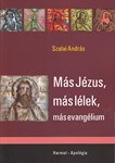 Más Jézus, más lélek, más evangélium NEM KAPHATÓ