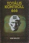 Wim Malgo: Totális kontroll 666    NEM KAPHATÓ