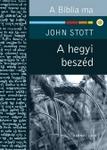 Stott John / A hegyi beszéd