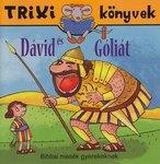 Miklya Luzsányi Mónika / Trixi könyvek-Dávid és Góliát   NEM KAPHATÓ