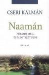 Cseri Kálmán / Naámán-Fürödj meg és megtisztulsz!