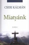 Cseri Kálmán / Miatyánk