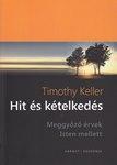 Timothy Keller / Hit és kételkedés  NEM KAPHATÓ!