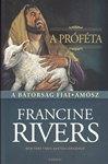 Francine Rivers / A próféta