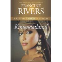 Francine Rivers / Kimondatlanul-Betsabé   NEM KAPHATÓ