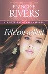 Francine Rivers / Félelem nélkül-Mária