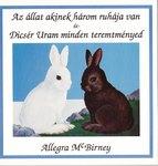Allegra Mc Birney / Az állat, akinek három ruhája van és Dícsér Uram