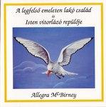 Allegra Mc Birney / A legfelső emeleten lakó család