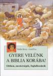 Gaál Éva: Gyere velünk a Biblia korába  NEM KAPHATÓ