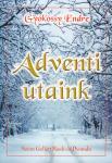 Gyökössy Endre / Adventi utaink
