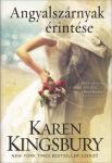 Karen Kingsbury / Angyalszárnyak érintése