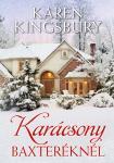 Karen Kingsbury / Karácsony Baxteréknél  ELŐKÉSZÜLETBEN