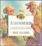 Max Lucado / A legnemesebb