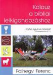 Pálhegyi Ferenc / Kalauz a bibliai lelkigondozáshoz