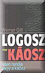 Werner Gitt / Logosz vagy káosz  NEM KAPHATÓ