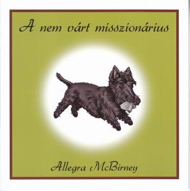 Allegra Mc Birney / A nem várt misszionárius