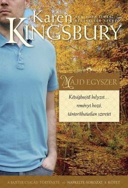 Karen Kingsbury: Majd egyszer  ÚJDONSÁG