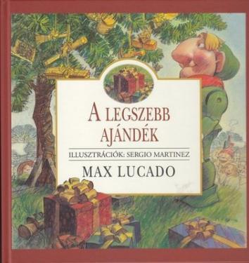 Max Lucado / A legszebb ajándék