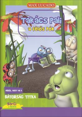 Max Lucado / Takács Pali a félős pók-ÚJDONSÁG