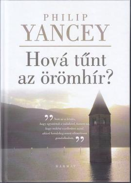 Philip Yancey / Hová tűnt az örömhír   ÚJDONSÁG