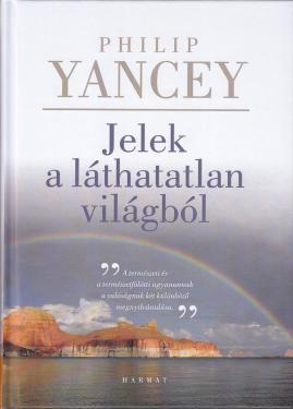 Philip Yancey: Jelek a láthatatlan világból  ÚJDONSÁG