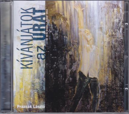 Prazsák László / Kívánjátok az Urat CD