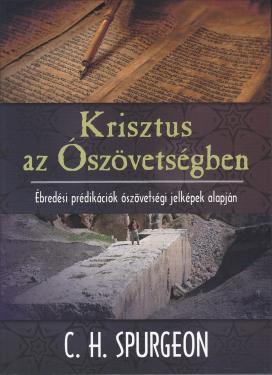 Spurgeon: Krisztus az Ószövetségben   ÚJDONSÁG
