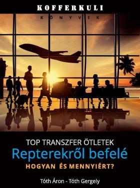 Repterektől befelé - top repülőtéri transzfer ötletek