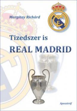 Margitay Richárd: Tizedszer is Real Madrid