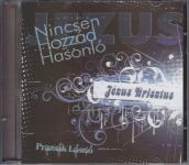 Prazsák László: Nincsen Hozzád Hasonló  CD