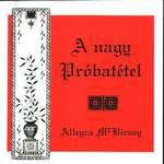 Allegra Mc Birney: A nagy próbatétel     NEM KAPHATÓ