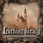 Palánta / Lárkisz király  CD