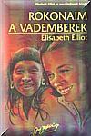 Elisabeth Elliot: Rokonaim a vademberek