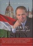Molnár Róbert: Egy politikus, akit rabul ejtett Isten