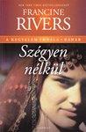 Francine Rivers: Szégyen nélkül-Ráháb NEM KAPHATÓ