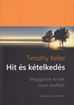 Timothy Keller: Hit és kételkedés  NEM KAPHATÓ!