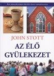 Stott John: Az élő gyülekezet