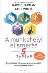Gary Chapman: A munkahelyi elismerés 5 nyelve