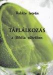 Balázs István: Táplálkozás a Biblia tükrében