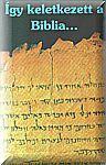 Így keletkezett a Biblia NEM KAPHATÓ
